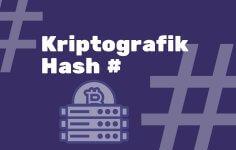 Kriptografik Hash Fonksiyonu Nedir?