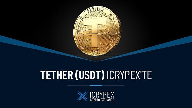 Icrypex Kripto Para Borsası'nda Tether (USDT) İşlemleri Başladı!